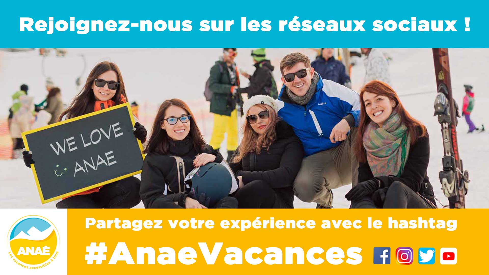 Rejoignez Anae les vacances accessibles à tous sur les réseaux sociaux avec la hashtag #AnaeVacances